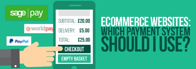 Ecommerce Website: Which Payment System Should I Use?