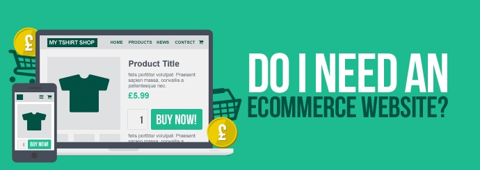 Do I need an ecommerce website?