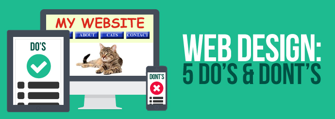 Web Design: 5 Do's & Don'ts