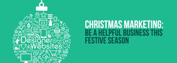 Christmas Marketing: Be a Helpful Business This Festive Season