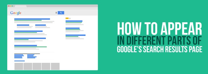 How to Appear in Different Parts of Google's Search Results Page