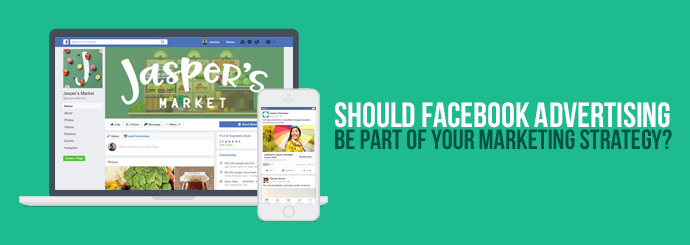 Should facebook advertising be part of your marketing strategy