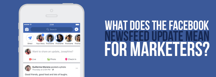 What Does The Facebook Newsfeed Update Mean For Marketers