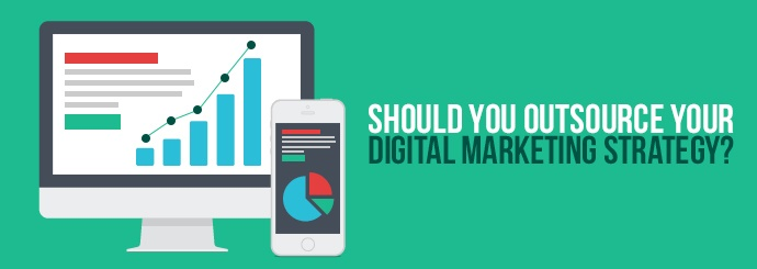 Should You Outsource Digital Marketing Strategy