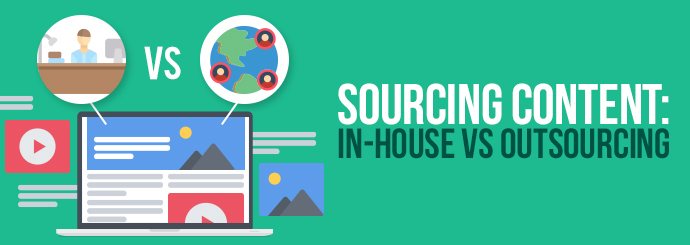 sourcing content,in house content,outsourcing content
