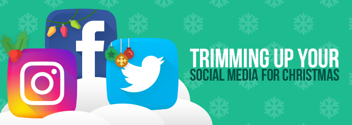 Tis the Season: Trimming Up Your Social Media for Christmas