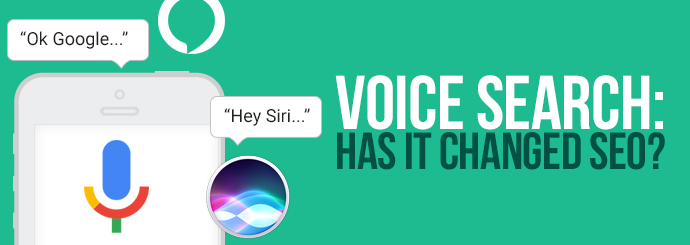 Voice Search: Has It Changed SEO?